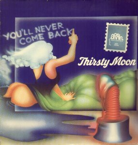 Thirsty Moon_You'll never come back_krautrock