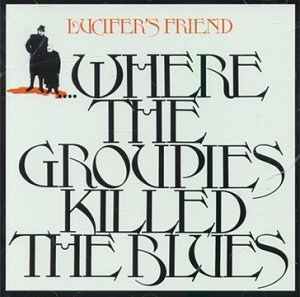 Lucifer's Friend_Where The Groupies Killed The Blues_krautrock
