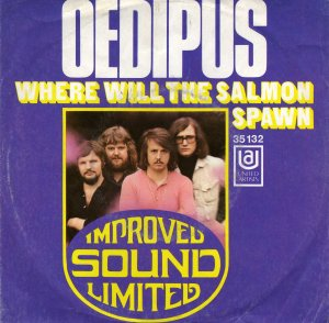 Improved Sound Limited_Oedipus / Where will the salmon spawn (single)_krautrock