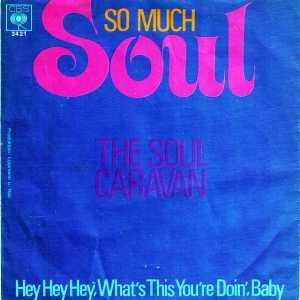 Soul Caravan_So much Soul / Hey Hey Hey , What This You are Doi_krautrock