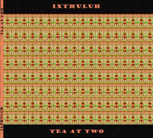 Ixthuluh_Tea at two_krautrock
