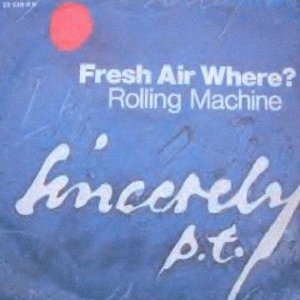 Sincerely P.T._Fresh air, where / Rolling machine_krautrock