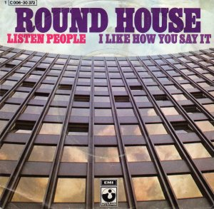Round house_Listen people / I like how you say it_krautrock